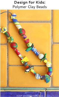 Design For Kids: Polymer Clay Beads & Jewelry