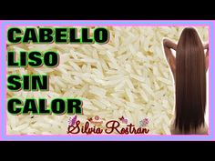 Cabello Liso Con ARROZ Naturalmente Sin Calor Funcionara En Cabello ONDULADO???\\Silvia Rostran - YouTube