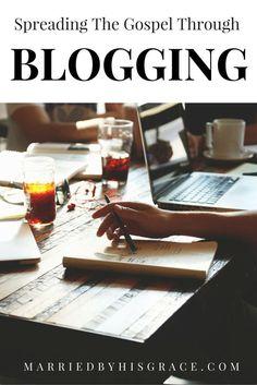 Christian Blogging. Spreading the gospel through Christian Blogging. http://MarriedbyHisGrace.com