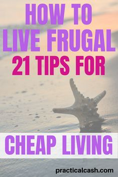 21 cheap living tips to help you learn how to live frugal - Making Money Living On A Budget, Frugal Living Tips, Frugal Tips, Frugal Family, Simple Living, Modern Living, Ways To Save Money, Money Saving Tips, Money Hacks
