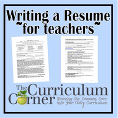 Great resume writing tips and sample resumes for teachers - so great for new teachers and it's FREE!  From The Curriculum Corner.