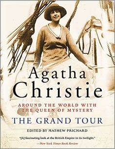 The Grand Tour: Around the World with the Queen of Mystery  by Agatha Christie