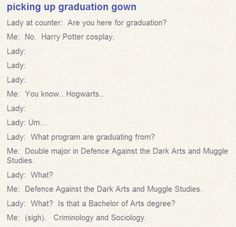 Haha. To a Harry Potter fan, sociology is just a fancy word for Muggle Studies. :)