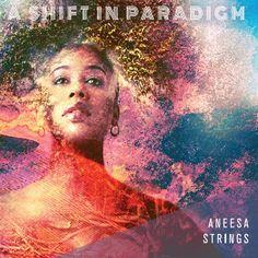 La bajista Aneesa Strings edita A Shift in Paradigm