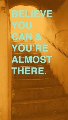 Believe you can & you're almost there. #FindYourYes #Kohls #quote