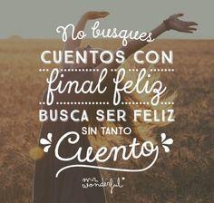 Busca siempre la felicidad y déjate de cuentos! #FelizLunes