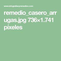 remedio_casero_arrugas.jpg 736×1.741 píxeles