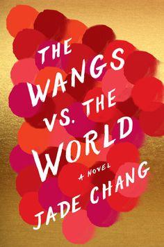 Hilarious Novel Alert: The Wangs vs. The World (plus giveaway) #WangsvstheWorld