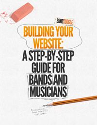 Building Your Website: A Step-By-Step Guide for Bands and Musicians