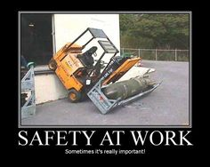 motivational quotes for the workplace | Safety At Work - Sometimes it's really important.