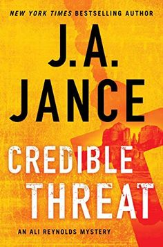 Credible Threat (Ali Reynolds Series Book by [Jance, J. Book Club Books, New Books, Good Books, Books To Read, Date, Grieving Mother, Mystery Books, Free Reading, Reading Books