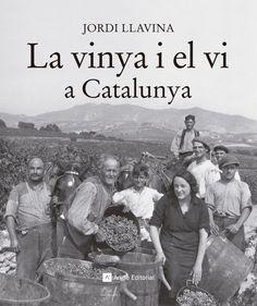 La vinya el el vi a Catalunya. Jordi Llavina. Llibre amb una selecció fotogràfica extraordinària, que ofereix un panorama complet de tot l'univers humà, social, econòmic i cultural creat a l'entorn de la vinya.