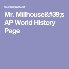 Mr. Millhouse's AP World History Page
