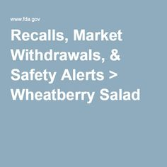 Recalls, Market Withdrawals, & Safety Alerts > Wheatberry Salad