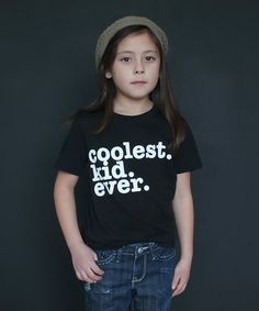 Loving this Black 'Coolest Kid Ever' Tee - Infant, Toddler & Kids on #zulily! #zulilyfinds