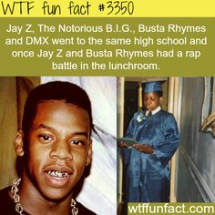 Jay Z, The Notorious B., Busta Rhymes, and DMX went to the same high school and once Jay Z and Busta Rhymes had a rap battle in the lunchroom - WTF FUN FACTS Wtf Fun Facts, True Facts, Funny Facts, Funny Jokes, Random Facts, Crazy Facts, Trivia Facts, Random Stuff, Funny Stuff