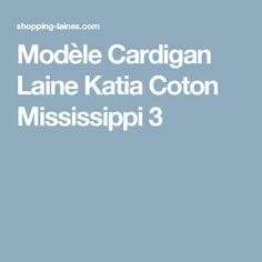 Modèle Cardigan Laine Katia Coton Mississippi 3