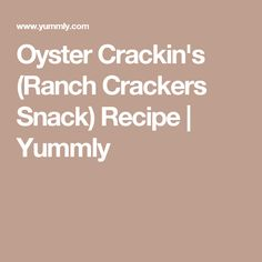 Oyster Crackin's (Ranch Crackers Snack) Recipe | Yummly