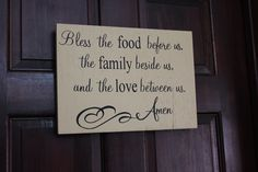 Bless the Food Before Us The Family Beside Us and the Love Between Us Amen. $22.00, via Etsy. $22
