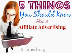 5 Things You Should Know about Affiliate Advertising - Work @ Home Blogger Series