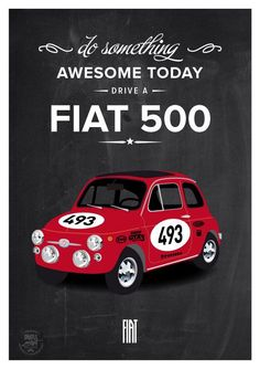 do something awesome today drive a FIAT 500