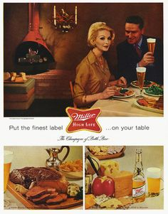 This vintage ad makes miller high life look much classier than what I remember it to be--cheap beer to drink out of a trunk at parties.