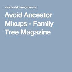 Avoid Ancestor Mixups - Family Tree Magazine