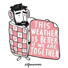 No sé si mi calor te quitaría el frío, pero no será porque no lo he intentado | 2016