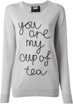 Pin for Later: 20 Pulls Pour Faire Passer le Message Markus Lupfer Markus Lupfer 'You Are My Cup of Tea' sweat (310€)