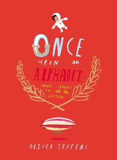 Once Upon an Alphabet is a clever, fun, beautiful way to teach your kids their ABCs.
