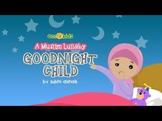 Nasheed - Goodnight Child: A Muslim Lullaby | HD - YouTube