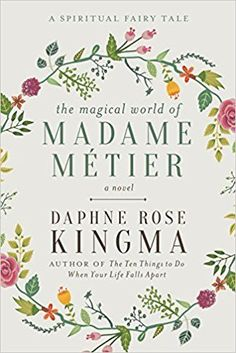 The Magical World of Madame Metier by Daphne Rose Kingma