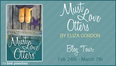 Candace's Book Blog: Blog Tour Sign Up: Must Love Otters by Eliza Gordon (2/24-3/7) Adult Romantic Comedy