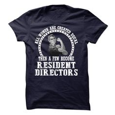 All Women Are Created Equal Then A Few Become Resident Director T-Shirt, Hoodie Resident Director