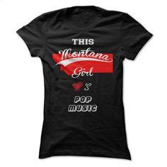 This Montana Girl love pop music T Shirt, Hoodie, Sweatshirts - hoodie women #shirt #clothing