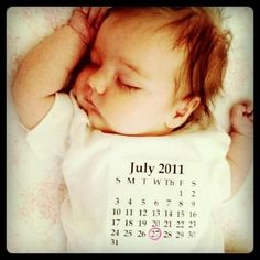 Birth announcement idea -- onesie with birth date circled.