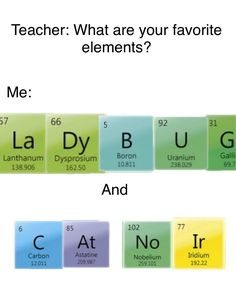 Hahahaha l actually told my science teacher this