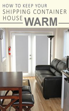 How to Keep Your Shipping Container Home Warm In the Winter - Tips and tricks to stay cozy and warm all winter long!  From shippingcontainerideas.com