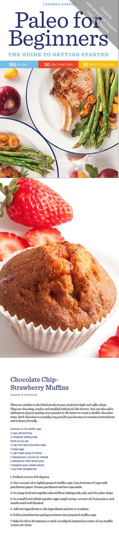 Following the Paleo Diet doesn't have to be so difficult. Try these Chocolate Chip Strawberry Muffins.