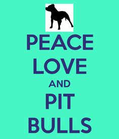 Peace Love & Pit Bulls