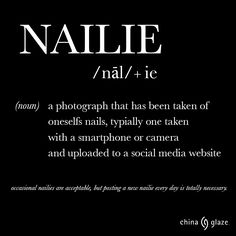 Nailie - a photograph that has been taken of oneself's nails, typically one taken with a smartphone or camera and uploaded to a social media website. Nail Polish Quotes, Nail Quotes, Tech Quotes, Manicure Quotes, Pedicure, Nail Memes, Nailart, Salon Quotes, Nail Room