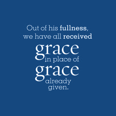 We have all received grace…