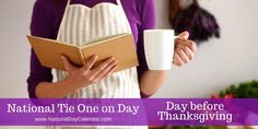 As part of National Tie One on Day, buy an apron, bake something, tuck a note of encouragement in the pocket of the apron (or pin it on it), wrap the baked good in the apron and give it to someone in need on Thanksgiving Eve. #NationalTieOneOnDay