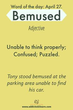 very informative word,,use instead of puzzled.as like Example I was bemused when i saw the long sentences of English Vocabulary Words, English Phrases, Learn English Words, Grammar And Vocabulary, Interesting English Words, Unusual Words, Words To Use, New Words, Advanced English Vocabulary