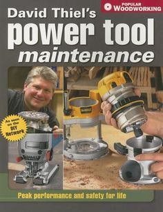 David Thiel's Power Tool Maintenance: Peak Performance and Safety for Life by David Thiel (Bilbary Town Library: Good for Readers, Good for Libraries)