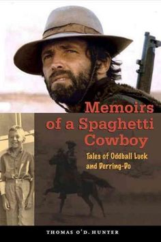 Memoirs of a Spaghetti Cowboy: Tales of Oddball Luck and Derring-Do