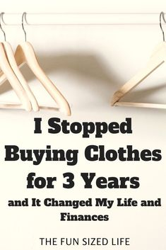 I had no idea how much my life would change when I stopped buying clothes for 3 years. See how I improved my life & finances & why I started shopping again.