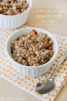 Skinny peach crisp for two from The Baker Upstairs. A delicious, easy adaptable dessert that is fully of juicy fruit and is a healthy way to satisfy that sweet tooth! www.thebakerupstairs.com