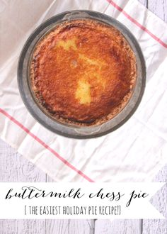 the easiest holiday dessert- buttermilk chess pie
