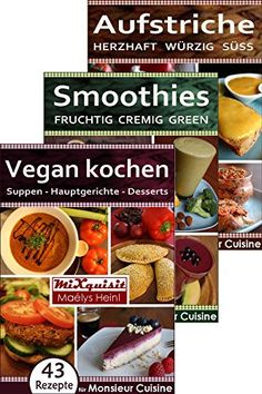 Rezeptbücher-Paket - Vegan kochen, Smoothies, Aufstriche: 147 Rezepte für die Küchenmaschine Monsieur Cuisine Plus von Silvercrest